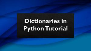 Python Dictionaries Tutorial