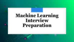 Machine Learning Interview Preparation