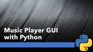 Music Player GUI with Python