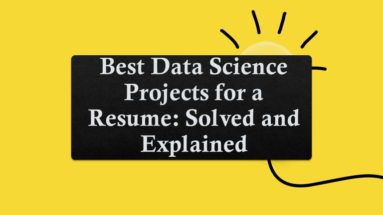Best Data Science Projects for Resume