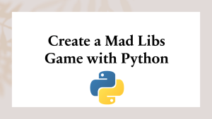 Mad Libs Game with Python