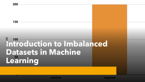 Imbalanced Dataset in Machine Learning