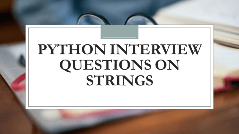 Python Interview Questions on Strings