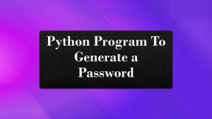 Python Program to Generate Password