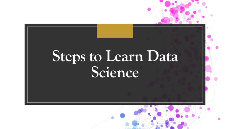 Steps to Learn Data Science