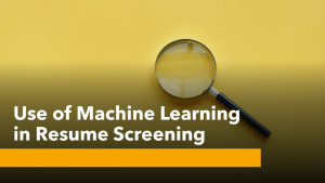 Resume Screening with Machine Learning