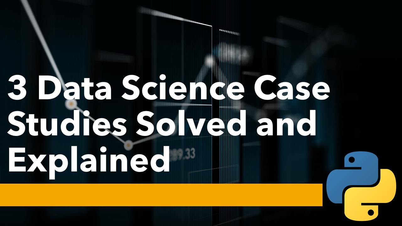 Data Science Case Studies: Solved using Python
