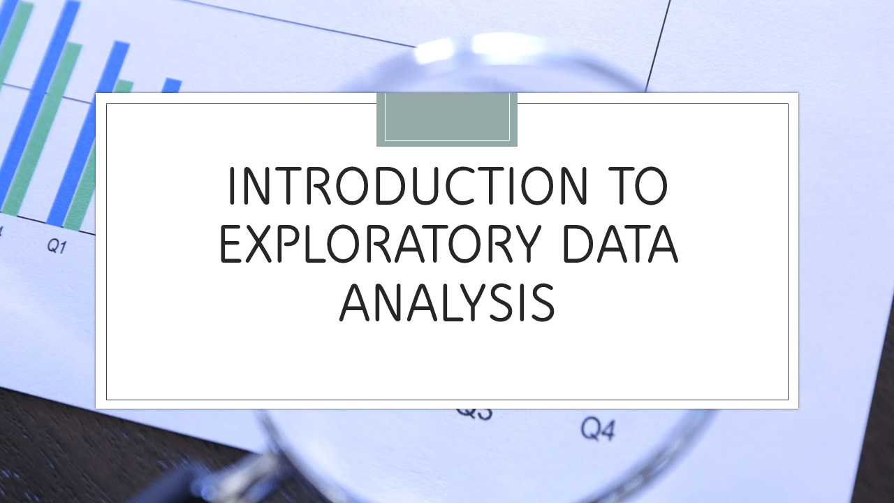What is Exploratory Data Analysis (EDA)