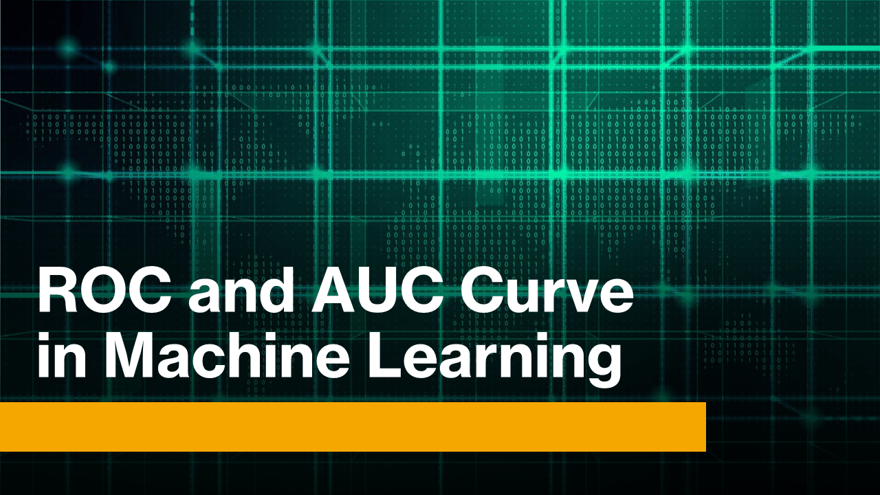 ROC and AUC in Machine Learning