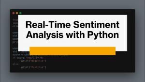 Real-Time Sentiment Analysis using Python