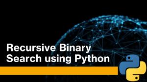 Recursive Binary Search using Python