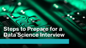 Steps to Prepare for a Data Science Interview