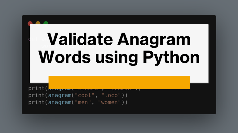 Validate Anagrams using Python