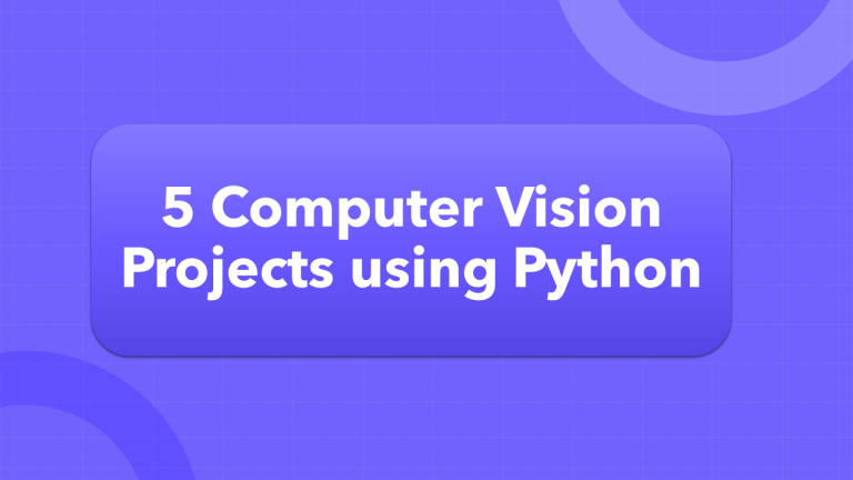 5 Computer Vision Projects using Python