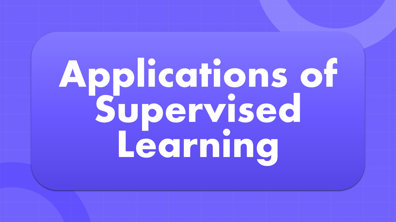 Applications of Supervised Learning