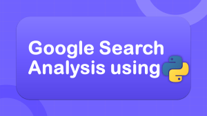 Google Search Analysis with Python