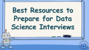 How to Prepare for Data Science Interviews?