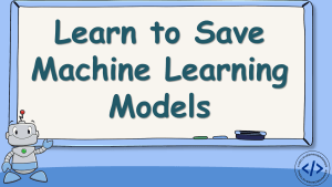 How to Save a Machine Learning Model