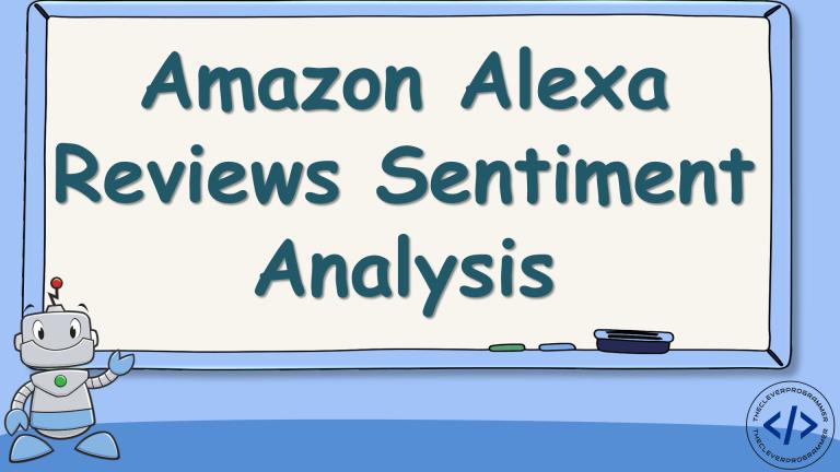 Amazon Alexa Reviews Sentiment Analysis using Python