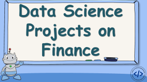 Data Science Projects on Finance