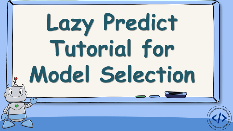 Lazy Predict in Python (Tutorial)