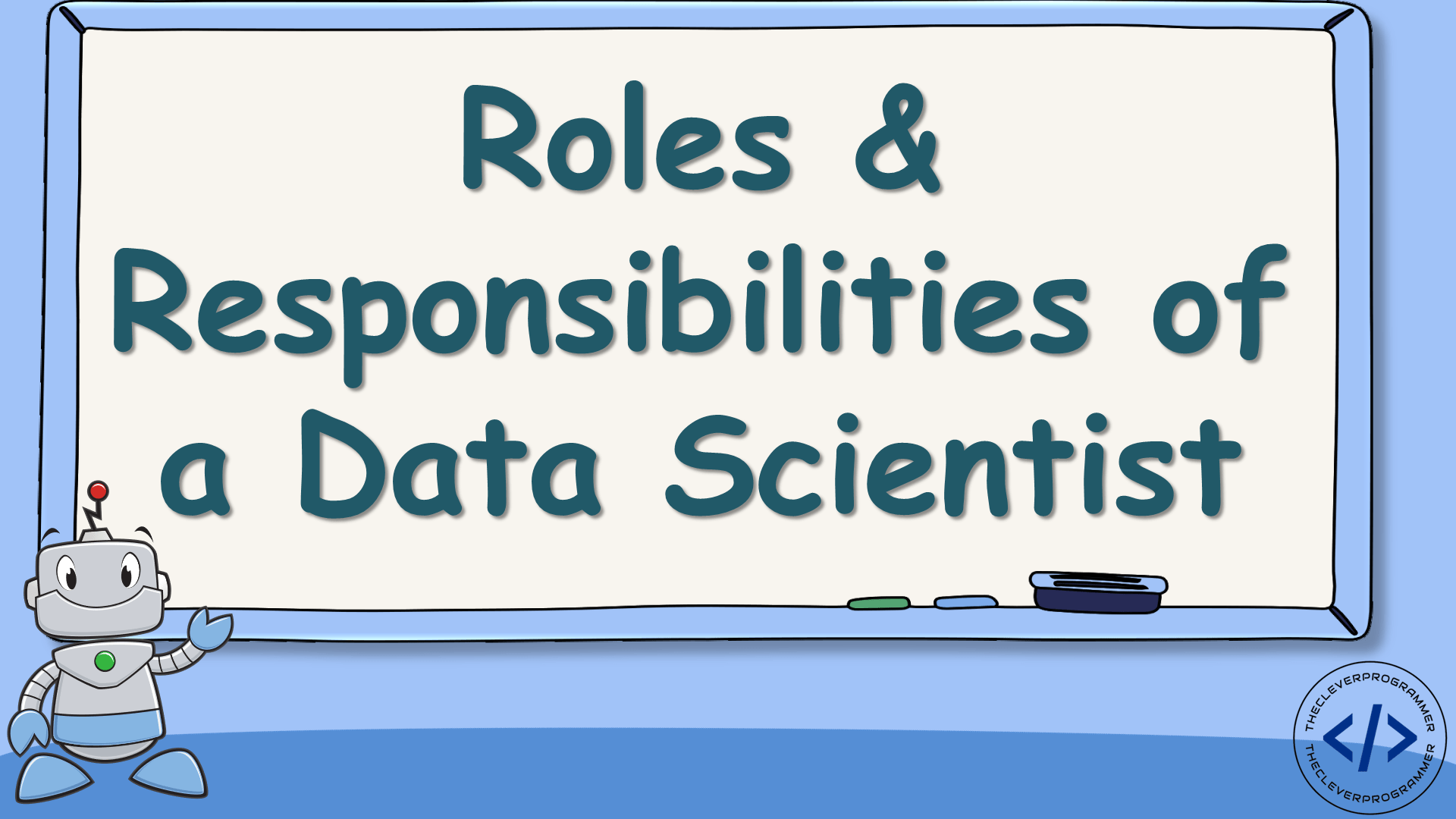 Roles and Responsibilities of a Data Scientist