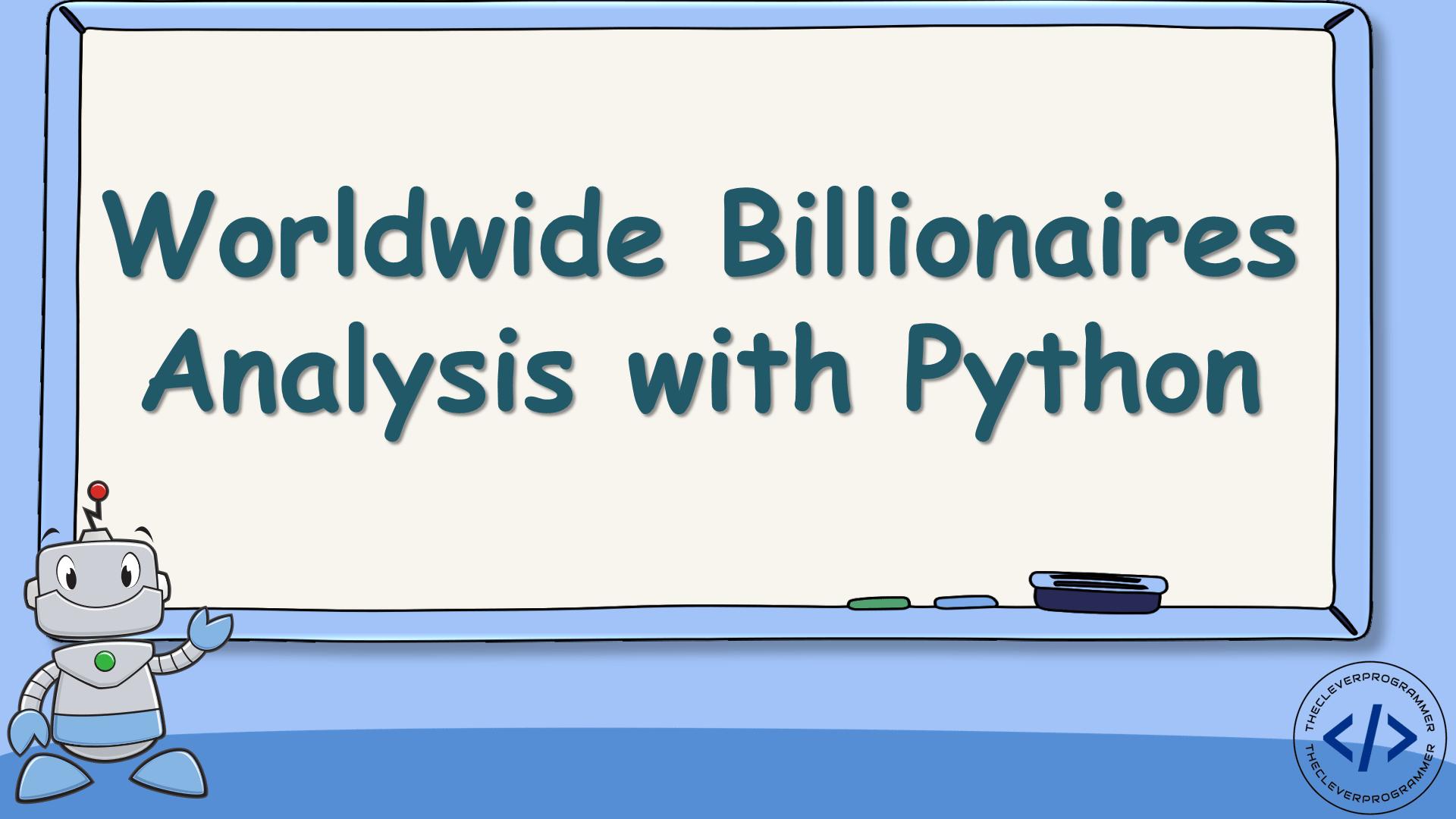 Billionaires Analysis with Python