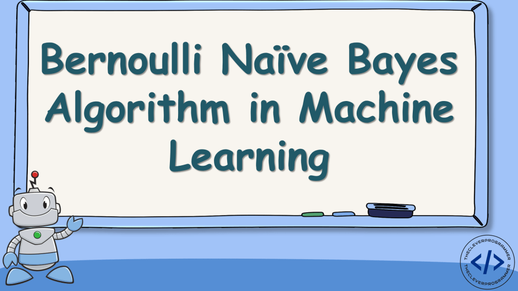 Bernoulli Naive Bayes in Machine Learning