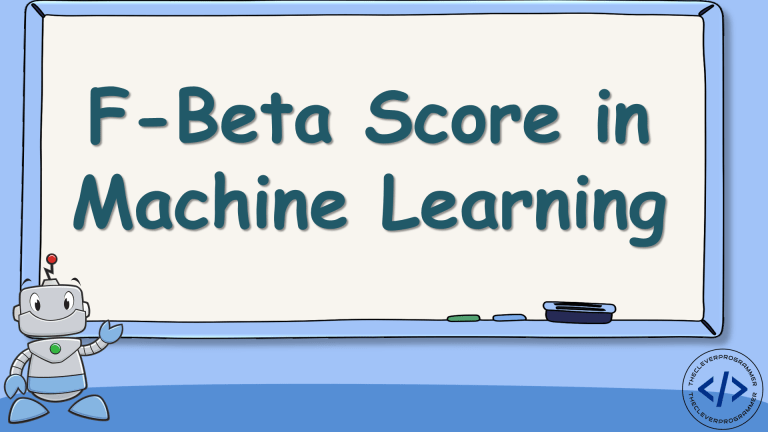F-Beta Score in Machine Learning