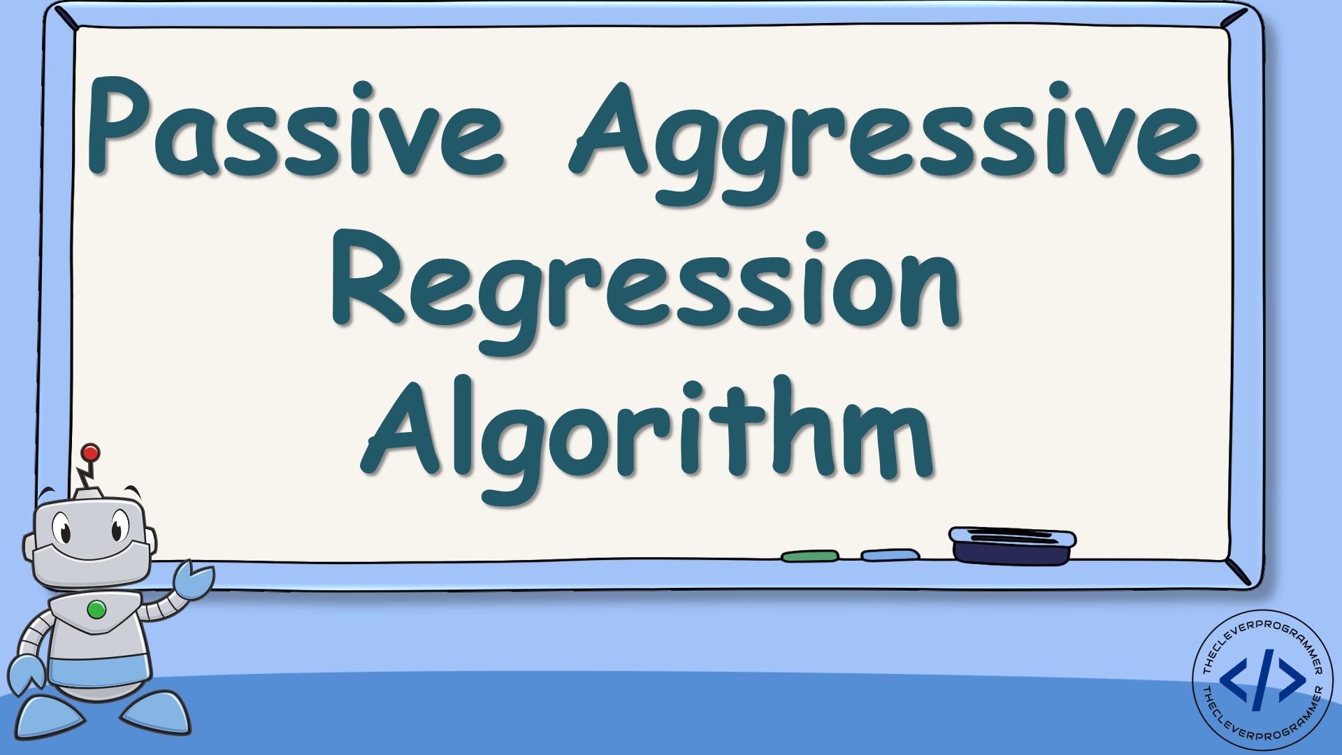 Passive Aggressive Regression in Machine Learning