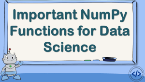 Important NumPy Functions for Data Science