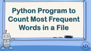 Python Program to Count Most Frequent Words in a File