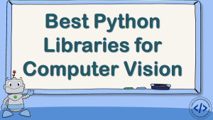 Best Python Libraries for Computer Vision