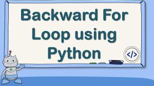 Backward For Loop using Python