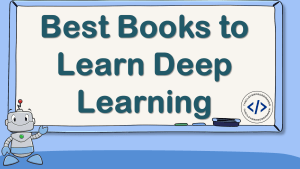 Best Books to Learn Deep Learning