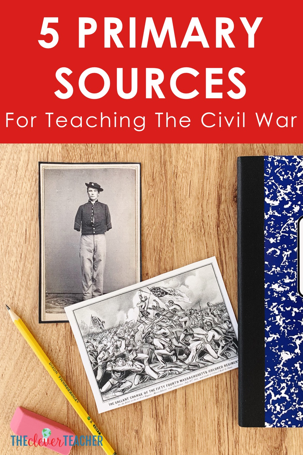Civil War Primary Sources for 5th Grade and Middle School