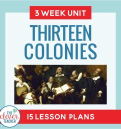 13 Colonies: 3 Week Unit   Distance Learning   for Google Classroom   The  Clever Teacher [ 2048 x 2048 Pixel ]
