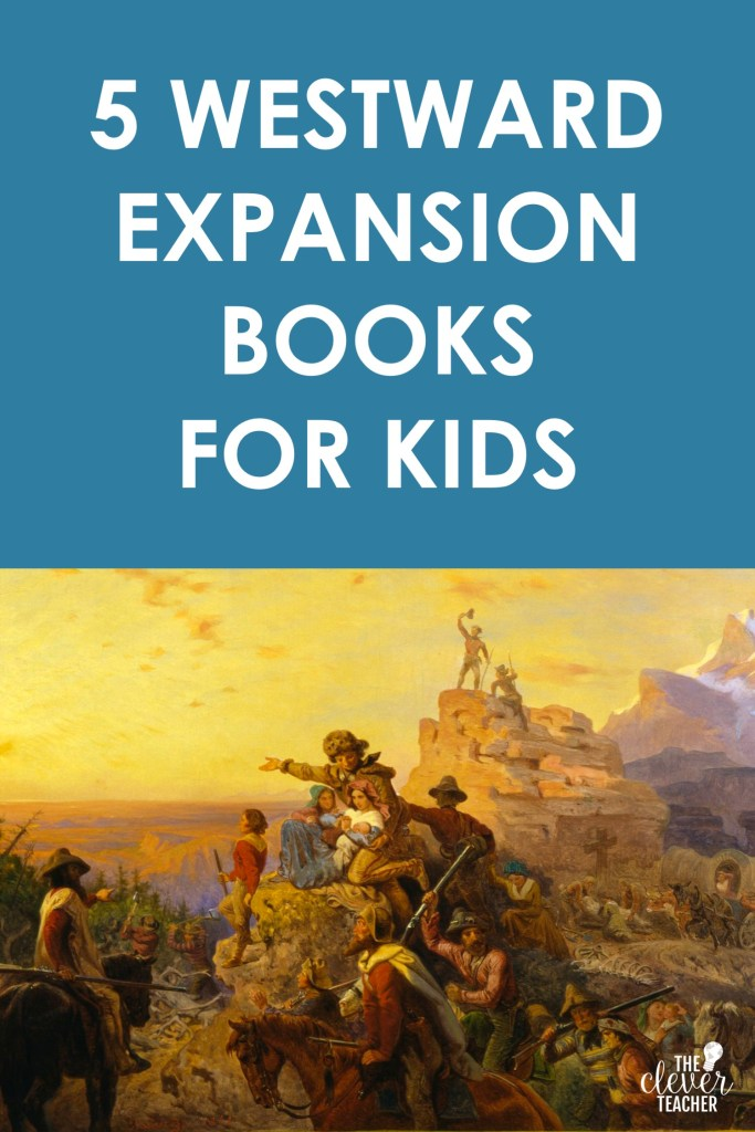 westward expansion books for kids