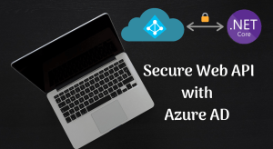 Read more about the article Secure your Web API using Azure AD and MSAL