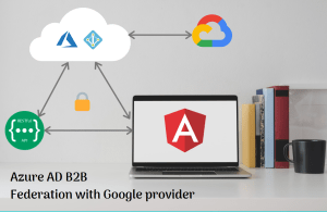 Read more about the article Google Identity Provider Federation with Azure AD B2B