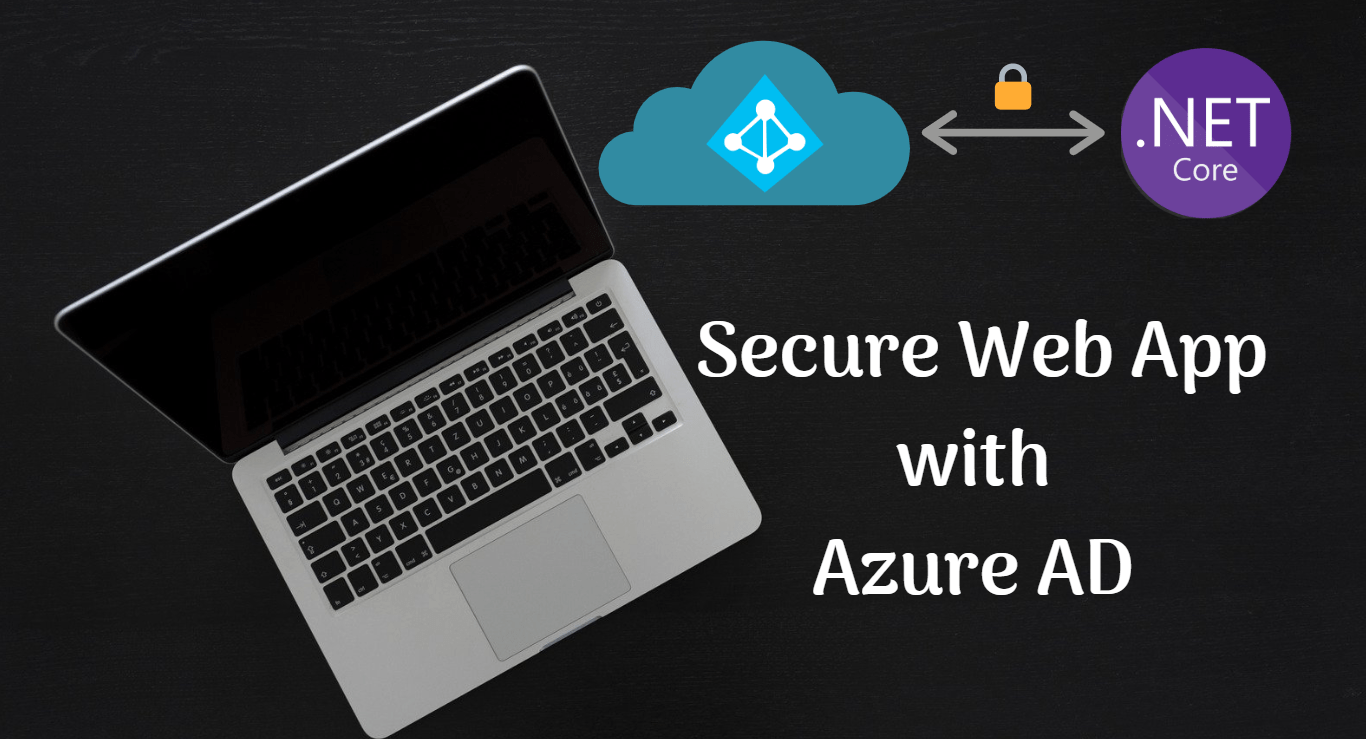 You are currently viewing Secure .NET Core web app using Azure AD and MSAL
