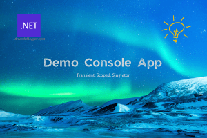 Read more about the article Demo Console App For Understanding Dependency Injection in .NET