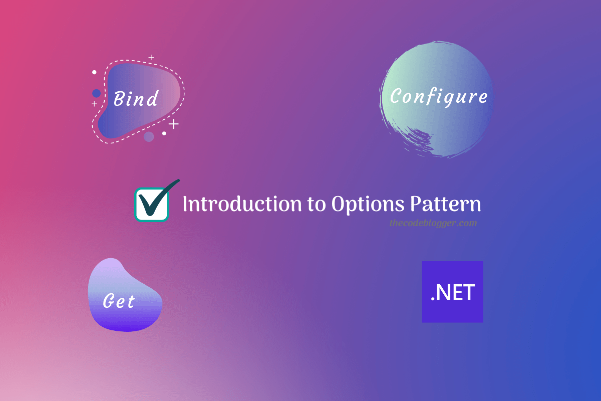 Read more about the article Options Pattern In .NET – IOptions, IOptionsSnapshot, IOptionsMonitor