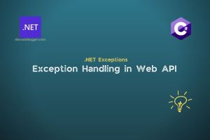 Exception Handling Middleware In .NET Core Web API