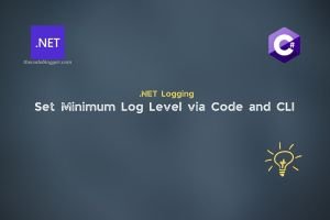 Read more about the article Multiple Ways To Set MInimum Log Level in .NET Applications