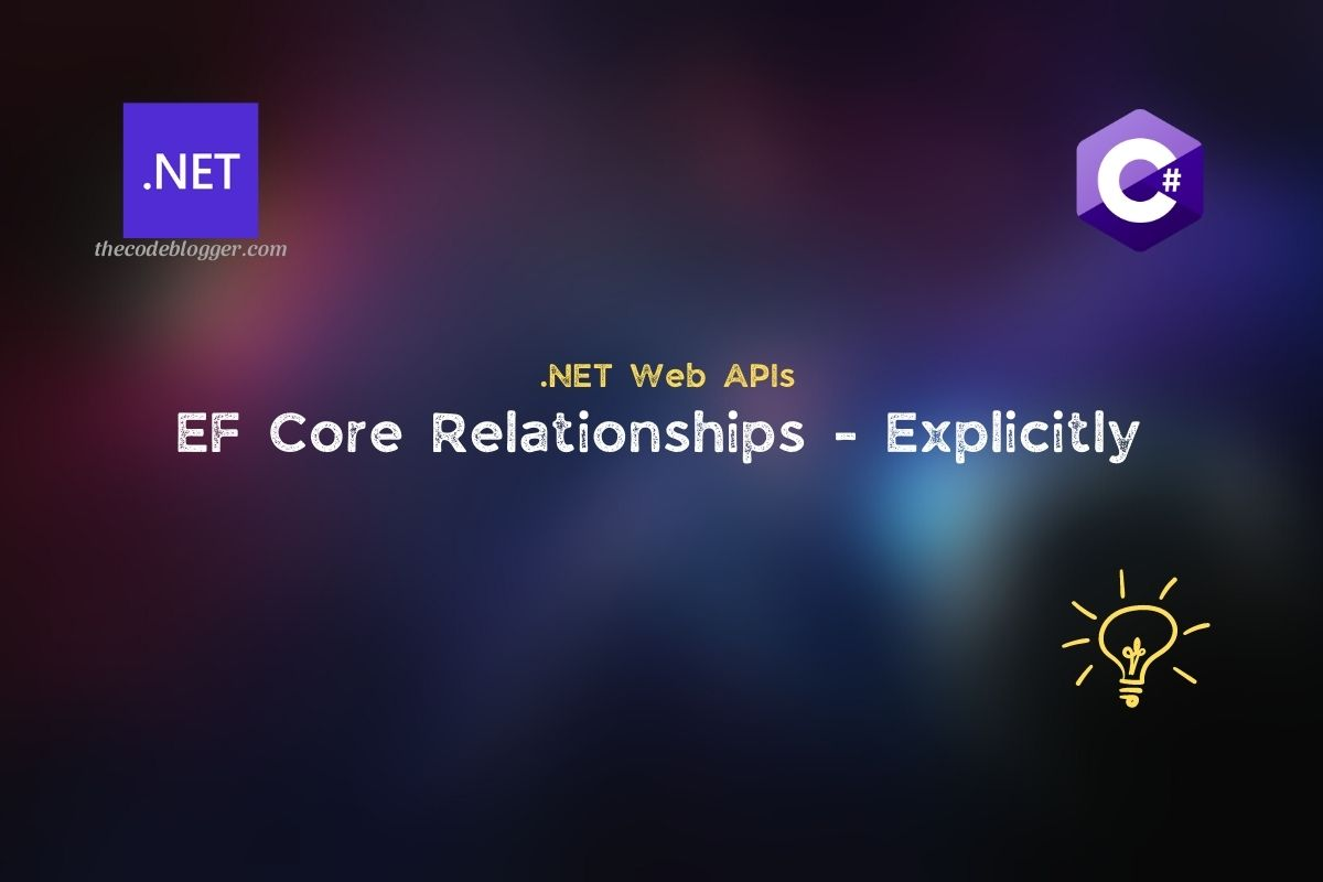 Read more about the article Explicitly Configuring Relationships in .NET EF Core