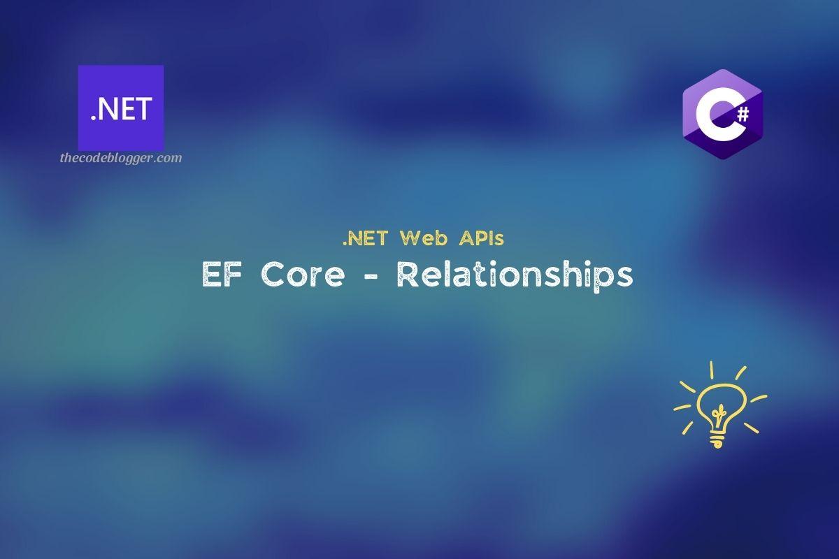 .NET – Defining Relationships Using EF Core Models