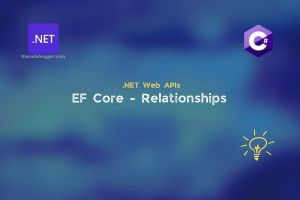 Read more about the article .NET – Defining Relationships Using EF Core Models