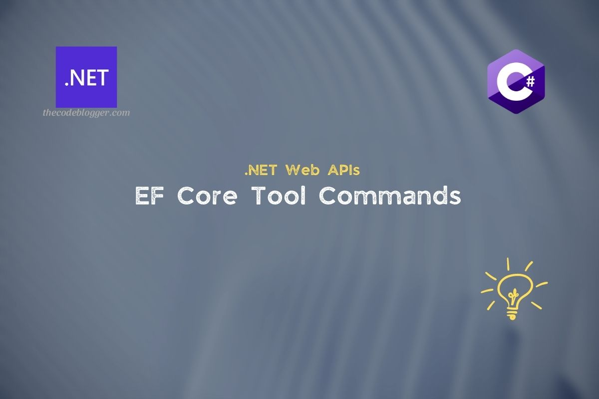 Read more about the article Entity Framework Core – Migration Tool and Commands