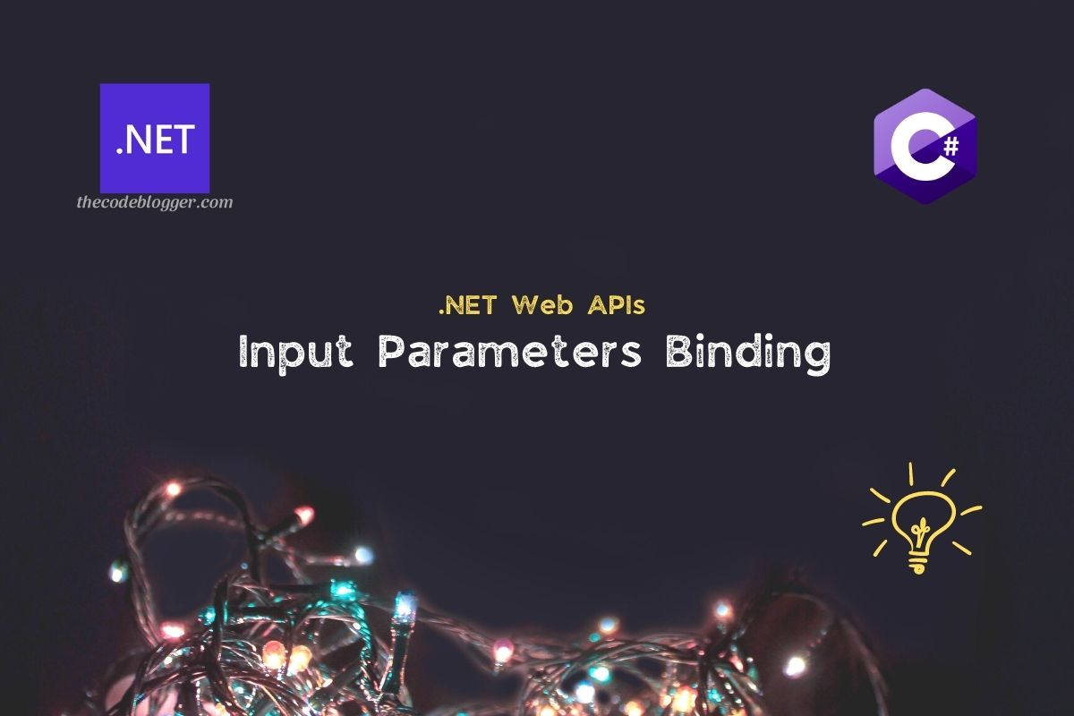 Read more about the article Passing Input Parameters to .NET Core Web API Actions